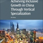 Achieving Inclusive Growth in China Through Vertical Specialization, 1st Edition