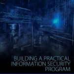 Building a Practical Information Security Program, 1st Edition