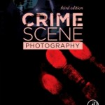 Crime Scene Photography, 3rd Edition